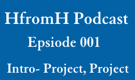 Podcast Episode 001: Intro- Project, Project